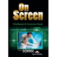 ON SCREEN B1+ WORKBOOK AND GRAMMAR BOOK REVISED INTERN ISBN: 9781471521409