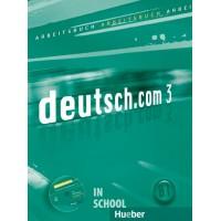 Deutsch.com 3, Arbeitsbuch mit Audio-CD zum Arbeitsbuch ISBN: 9783190116607