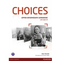 Choices Upper Intermediate Workbook (with Audio CD) ISBN: 9781447901679